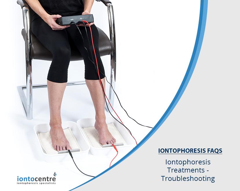 Iontophoresis Treatments – Troubleshooting